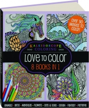 KALEIDOSCOPE COLORING: Love to Color--8 Books in 1
