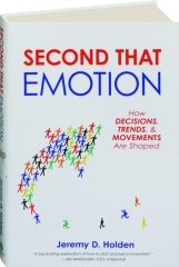 SECOND THAT EMOTION: How Decisions, Trends, & Movements Are Shaped
