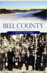 BELL COUNTY, KENTUCKY: A Brief History