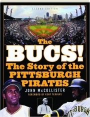 THE BUCS! SECOND EDITION: The Story of the Pittsburgh Pirates