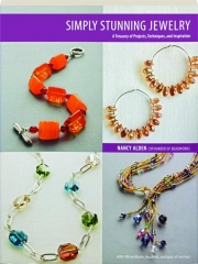 SIMPLY STUNNING JEWELRY: A Treasury of Projects, Techniques, and Inspiration