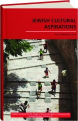 JEWISH CULTURAL ASPIRATIONS, VOLUME 10: The Jewish Role in American Life