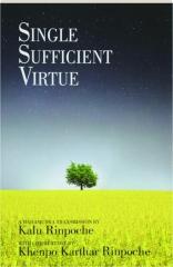 SINGLE SUFFICIENT VIRTUE: A Mahamudra Transmission