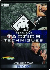 DEFENSIVE TACTICS TECHNIQUES, VOLUME TWO