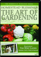 THE ART OF GARDENING: Homestead Blessings