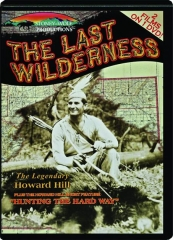 THE LAST WILDERNESS / HUNTING THE HARD WAY