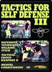 TACTICS FOR SELF DEFENSE III