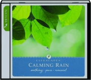 CALMING RAIN: Lifescapes
