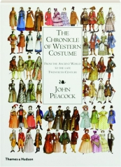THE CHRONICLE OF WESTERN COSTUME: From the Ancient World to the Late Twentieth Century