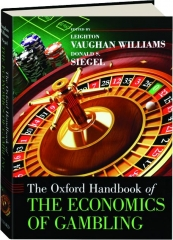 THE OXFORD HANDBOOK OF THE ECONOMICS OF GAMBLING