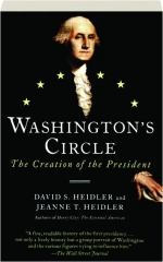 WASHINGTON'S CIRCLE: The Creation of the President