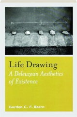 LIFE DRAWING: A Deleuzean Aesthetics of Existence