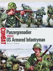 PANZERGRENADIER VERSUS US ARMORED INFANTRYMAN--EUROPEAN THEATER OF OPERATIONS 1944: Combat 22