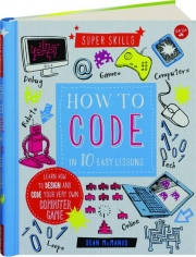 HOW TO CODE IN 10 EASY LESSONS: Super Skills