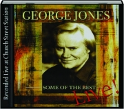 GEORGE JONES: Some of the Best, Live!