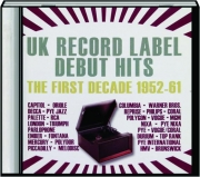 UK RECORD LABEL DEBUT HITS: The First Decade 1952-61