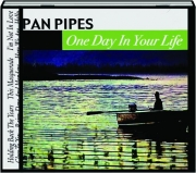 PAN PIPES: One Day in Your Life