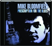 MIKE BLOOMFIELD: Prescription for the Blues