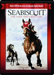 SEABISCUIT: The Lost Documentary