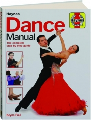 DANCE MANUAL: The Complete Step-by-Step Guide