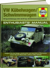VW KUBELWAGEN / SCHWIMMWAGEN: Enthusiasts' Manual