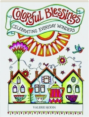 COLORFUL BLESSINGS: Celebrating Everyday Wonders