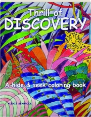 THRILL OF DISCOVERY: A Hide & Seek Coloring Book
