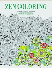 ZEN COLORING ADVANCED ART THERAPY: Floral Collection