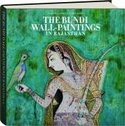 THE BUNDI WALL-PAINTINGS IN RAJASTHAN