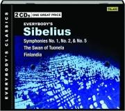 EVERYBODY'S SIBELIUS: Symphonies 1, 2, & 5 / The Swan of Tuonela / Finlandia