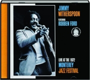 JIMMY WITHERSPOON FEATURING ROBBEN FORD LIVE AT THE 1972 MONTEREY JAZZ FESTIVAL