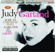 JUDY GARLAND: Judy at Carnegie Hall / Garland at the Grove