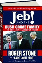 JEB! AND THE BUSH CRIME FAMILY: The Inside Story of an American Dynasty