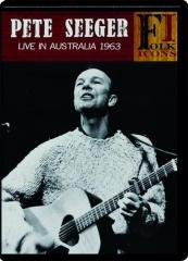 PETE SEEGER LIVE IN AUSTRALIA 1963: Folk Icons