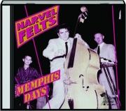 NARVEL FELTS: Memphis Days