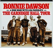 RONNIE DAWSON & HIGH NOON WITH LISA PANKRATZ: The Carnegie Hall Tour