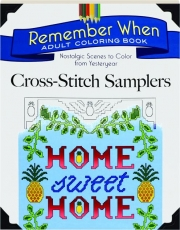 CROSS STITCH SAMPLERS Remember When Adult Coloring Book