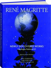 RENE MAGRITTE--NEWLY DISCOVERED WORKS: Catalogue Raisonne VI