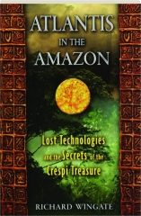 ATLANTIS IN THE AMAZON: Lost Technologies and the Secrets of the Crespi Treasure