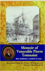 MEMOIR OF VENERABLE PIERRE TOUSSAINT: Slave, Hairdresser, Candidate for Saint