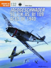 JAGDGESCHWADER 53 'PIK-AS' BF 109 ACES OF 1940: Aircraft of the Aces 132