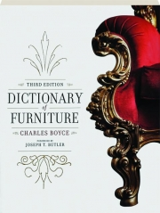 DICTIONARY OF FURNITURE, THIRD EDITION
