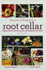THE JOY OF KEEPING A ROOT CELLAR, SECOND EDITION
