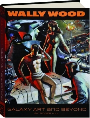 WALLY WOOD: Galaxy Art and Beyond