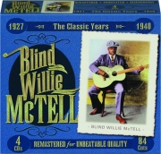 BLIND WILLIE MCTELL: The Classic Years 1927-1940