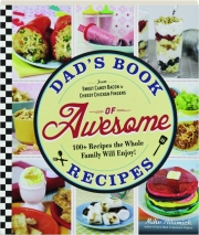 DAD'S BOOK OF AWESOME RECIPES