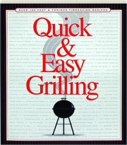 QUICK & EASY GRILLING: Over 100 Fast & Furious Timesaving Recipes