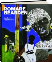 ROMARE BEARDEN: Southern Recollections