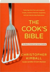 THE COOK'S BIBLE: The Best of American Home Cooking