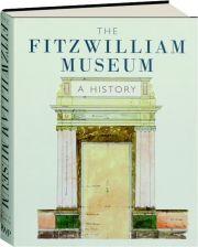 THE FITZWILLIAM MUSEUM: A History